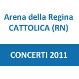 Concerti 2011 Cattolica Arena della Regina