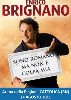 Enrico Brignano Cattolica 2011 - Sono Romano ma non è Colpa Mia